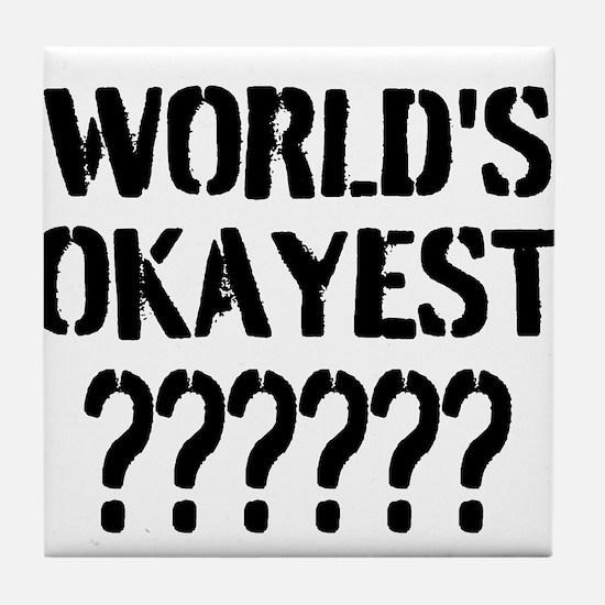 Worlds Okayest | Personalized Tile Coaster