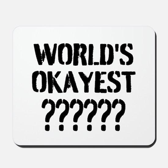 Worlds Okayest | Personalized Mousepad