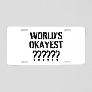 Worlds Okayest | Personalized Aluminum License Pla