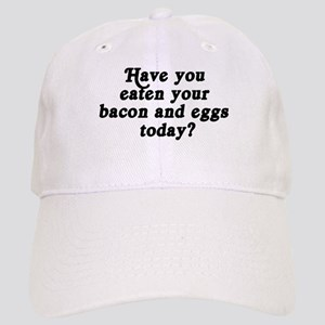 bacon and eggs today Cap