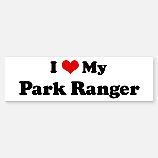 I Love Park Ranger Bumper Bumper Bumper Sticker