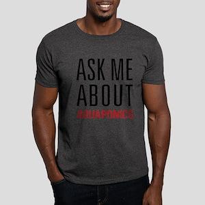 Aquaponics - Ask Me About Dark T-Shirt