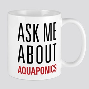 Aquaponics - Ask Me About Mug