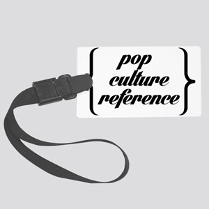 Pop Culture Reference Large Luggage Tag