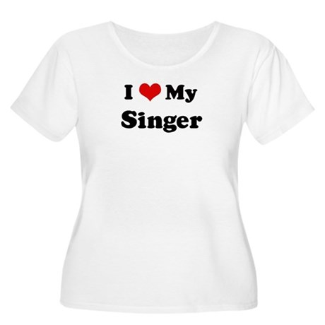 I Love Singer Women's Plus Size Scoop Neck T-Shirt