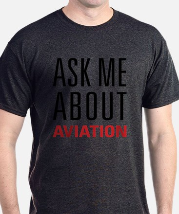 Aviation - Ask Me About T-Shirt