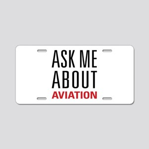 Aviation - Ask Me About Aluminum License Plate