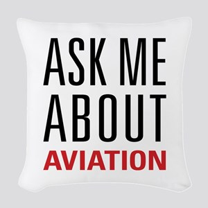 Aviation - Ask Me About Woven Throw Pillow
