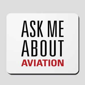 Aviation - Ask Me About Mousepad