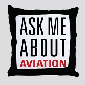 Aviation - Ask Me About Throw Pillow
