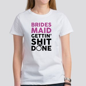 BRIDES MAID GETTING SHIT DONE T-Shirt