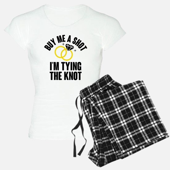 Buy Me A Shot, I am Tying the Knot Pajamas