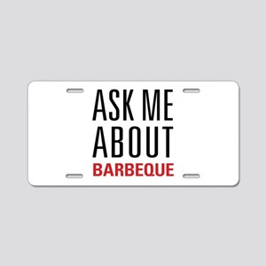 Barbeque - Ask Me About Aluminum License Plate