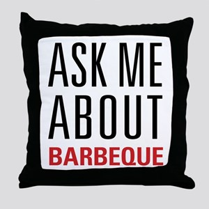 Barbeque - Ask Me About Throw Pillow