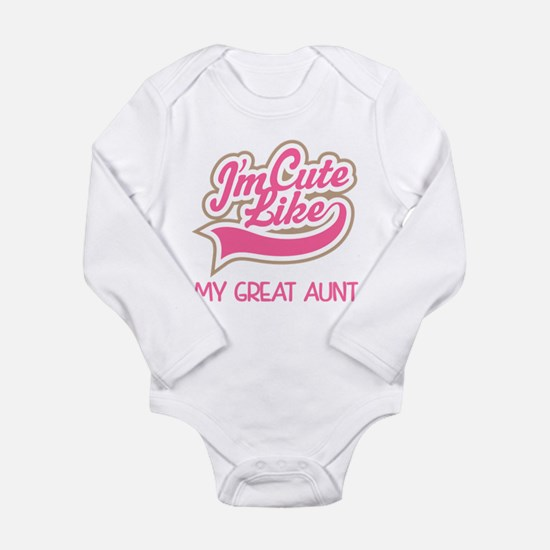 Cute like my Great aun Long Sleeve Infant Bodysuit