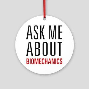Biomechanics - Ask Me About Ornament (Round)