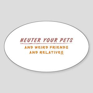Neuter Your Pets & Weird Frie Oval Sticker