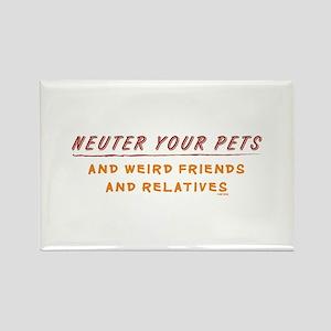 Neuter Your Pets & Weird Frie Rectangle Magnet
