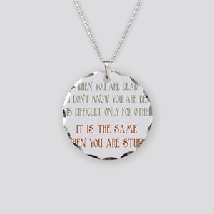 When You Are Stupid Necklace Circle Charm