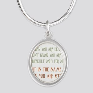 When You Are Stupid Silver Oval Necklace