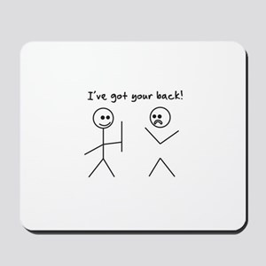 I've Got You Back Mousepad