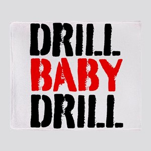 Drill Baby Drill Throw Blanket