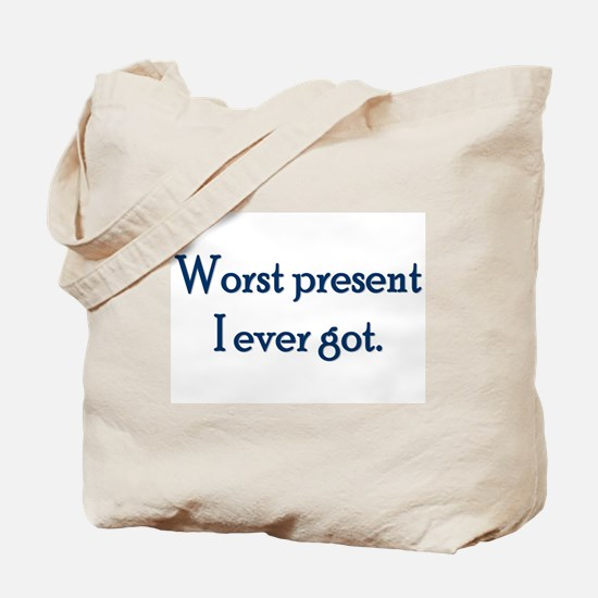 Worst Present Tote Bag