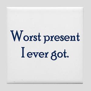 Worst Present Tile Coaster