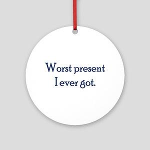 Worst Present Ornament (Round)