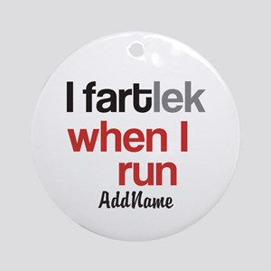 Customize Funny FARTlek © Round Ornament