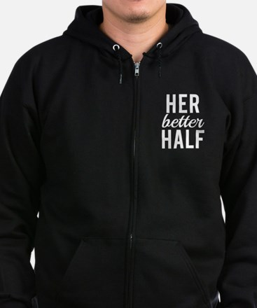 Her better half white text Zip Hoodie