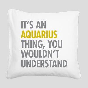 Aquarius Thing Square Canvas Pillow