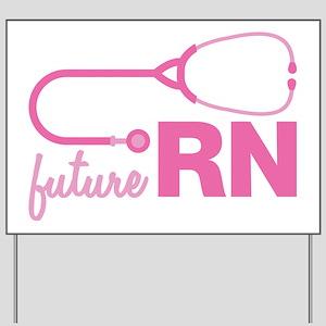 Future RN Yard Sign