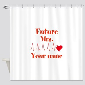 Personalizable Future Mrs. __ Shower Curtain