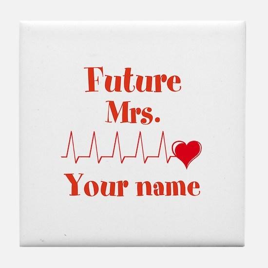 Personalizable Future Mrs. __ Tile Coaster