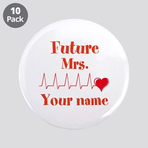 "Personalizable Future Mrs. _ 3.5"" Button (10 pack)"