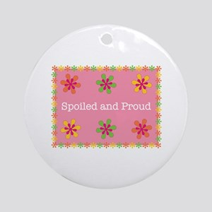 Spoiled And Proud Ornament (Round)