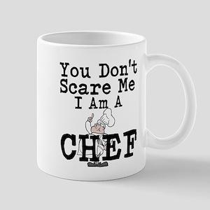 You Dont Scare Me I Am A Chef Mugs
