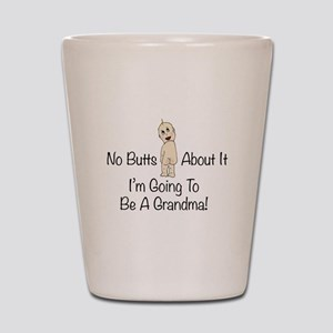 No Butts Grandma To Be Shot Glass