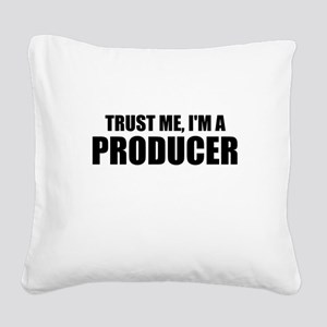 Trust Me, I'm A Producer Square Canvas Pillow