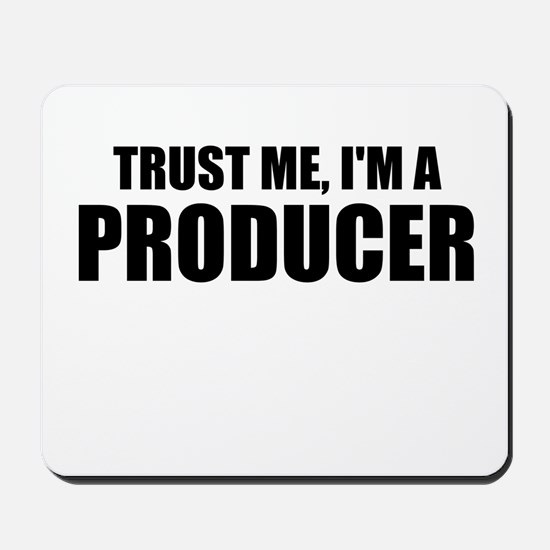 Trust Me, I'm A Producer Mousepad