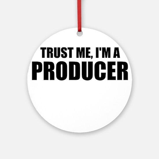 Trust Me, I'm A Producer Ornament (Round)
