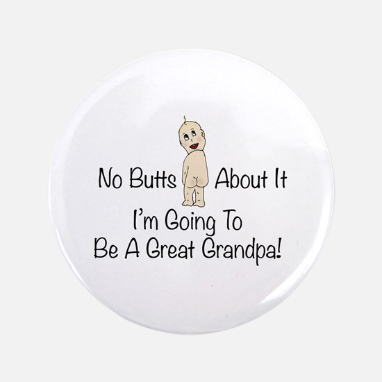 "No Butts Great Grandpa To Be 3.5"" Button"