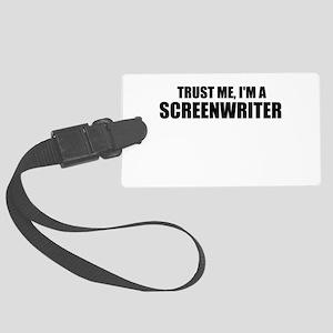 Trust Me, I'm A Screenwriter Luggage Tag
