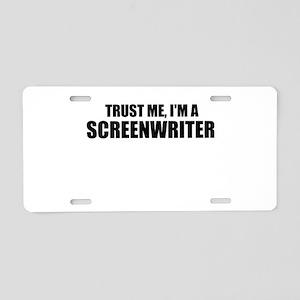 Trust Me, I'm A Screenwriter Aluminum License Plat
