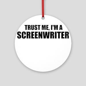 Trust Me, I'm A Screenwriter Ornament (Round)