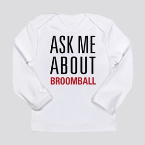 Broomball - Ask Me Abou Long Sleeve Infant T-Shirt