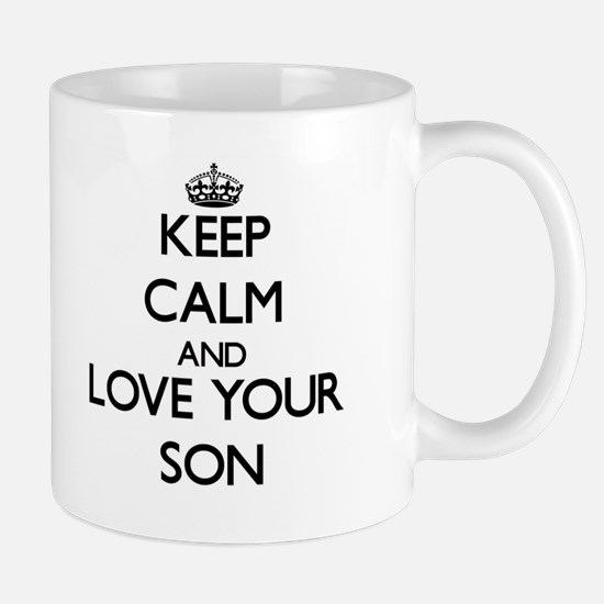 Keep Calm and Love your Son Mugs