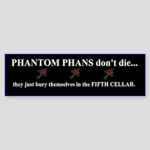 Phantom Phans- Bumper Sticker