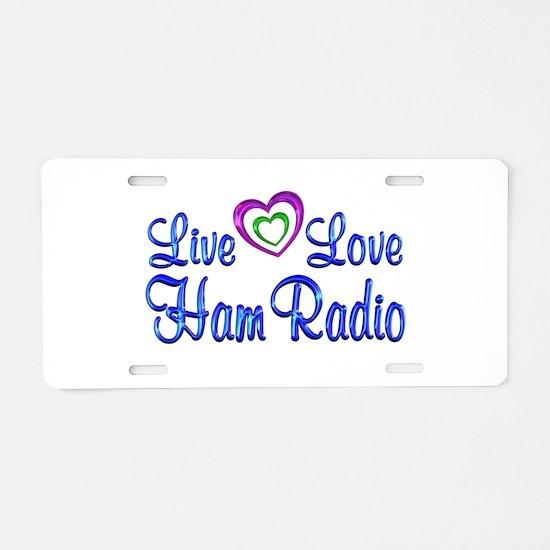 Live Love Ham Radio Aluminum License Plate